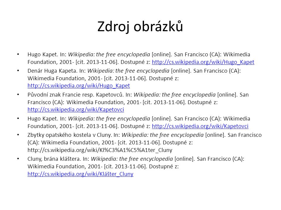 Zdroj obrázků Hugo Kapet. In: Wikipedia: the free encyclopedia [online].