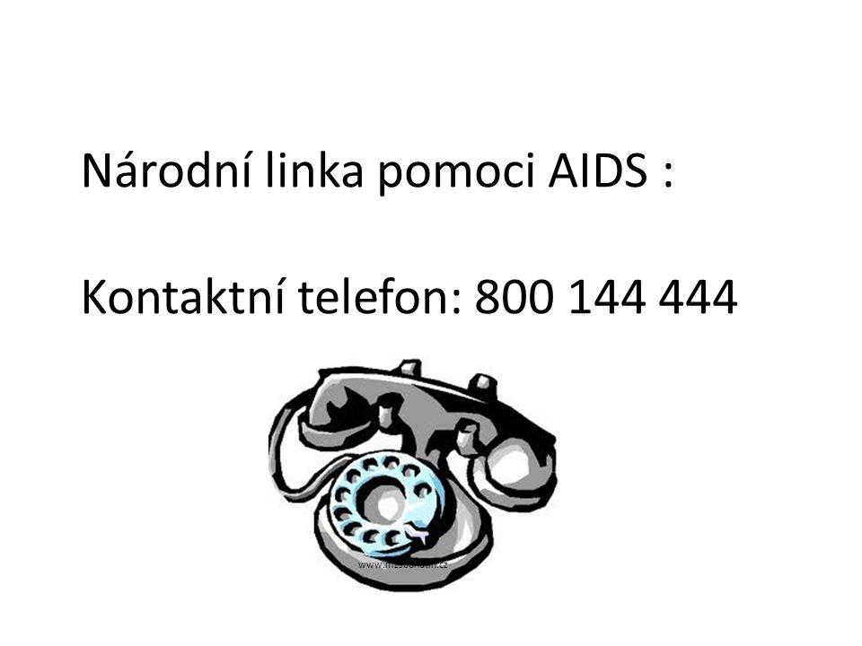 Národní linka pomoci AIDS : Kontaktní telefon: 800 144 444 www.mzsbohutin.cz