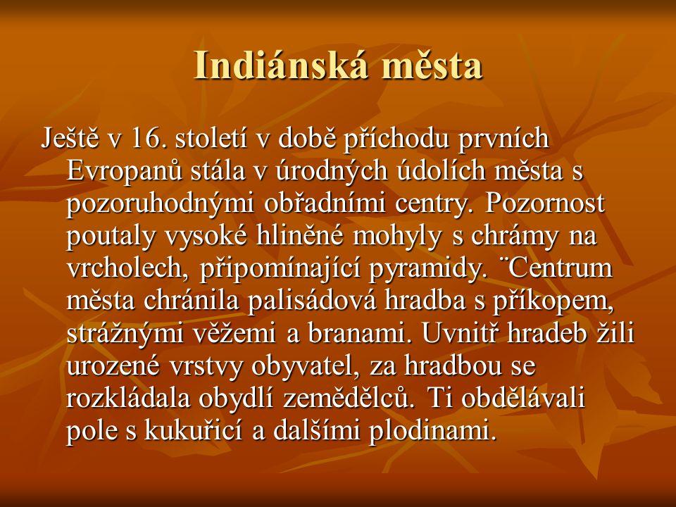 Indiánská města Ještě v 16.