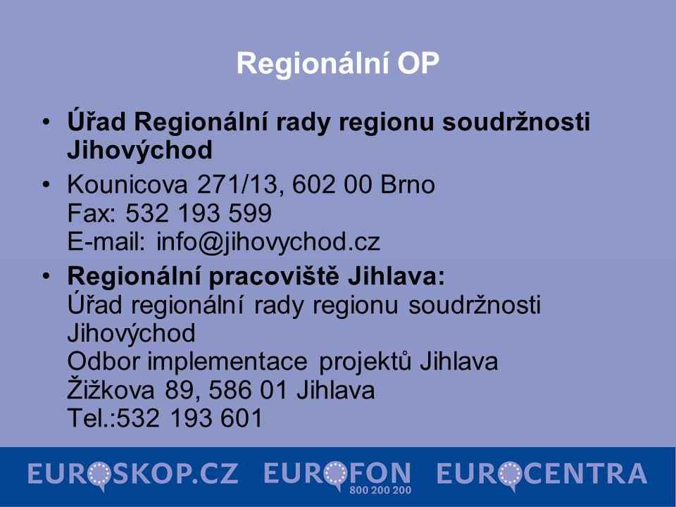 Regionální OP Úřad Regionální rady regionu soudržnosti Jihovýchod Kounicova 271/13, 602 00 Brno Fax: 532 193 599 E-mail: info@jihovychod.cz Regionální