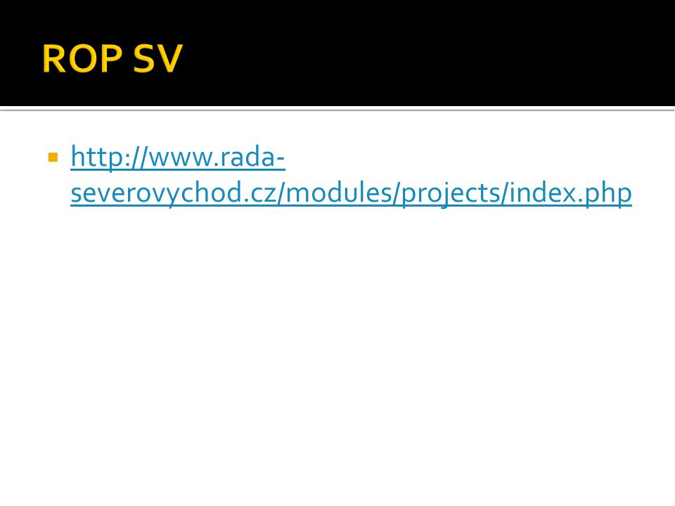  http://www.rada- severovychod.cz/modules/projects/index.php http://www.rada- severovychod.cz/modules/projects/index.php