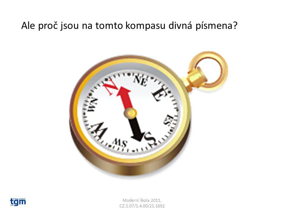 Moderní škola 2011, CZ.1.07/1.4.00/21.1692 Ale proč jsou na tomto kompasu divná písmena?