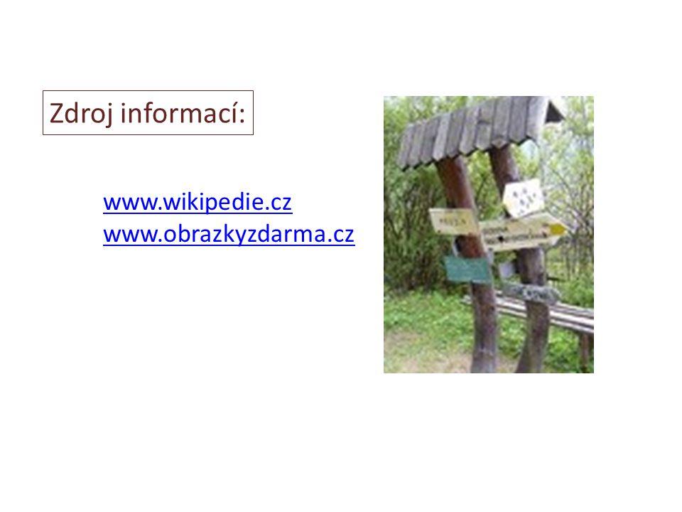 www.wikipedie.cz www.obrazkyzdarma.cz Zdroj informací: