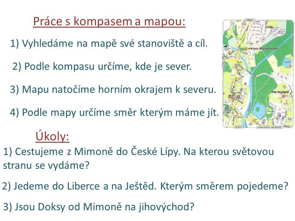 Práce s kompasem a mapou: 1) Vyhledáme na mapě své stanoviště a cíl.