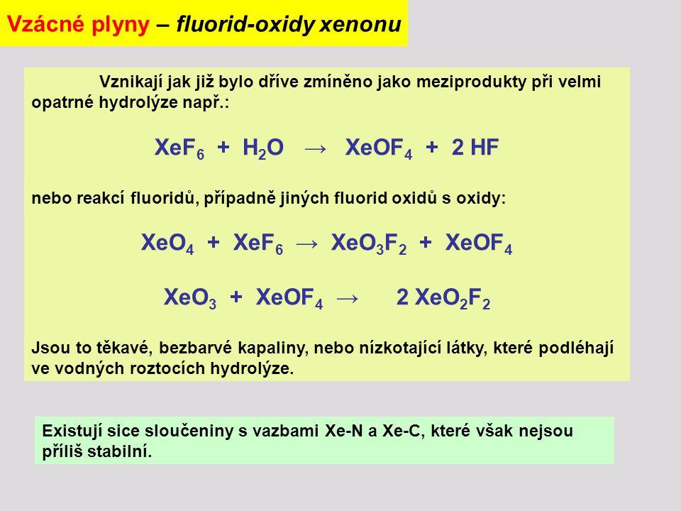 Vznikají jak již bylo dříve zmíněno jako meziprodukty při velmi opatrné hydrolýze např.: XeF 6 + H 2 O → XeOF 4 + 2 HF nebo reakcí fluoridů, případně jiných fluorid oxidů s oxidy: XeO 4 + XeF 6 → XeO 3 F 2 + XeOF 4 XeO 3 + XeOF 4 → 2 XeO 2 F 2 Jsou to těkavé, bezbarvé kapaliny, nebo nízkotající látky, které podléhají ve vodných roztocích hydrolýze.