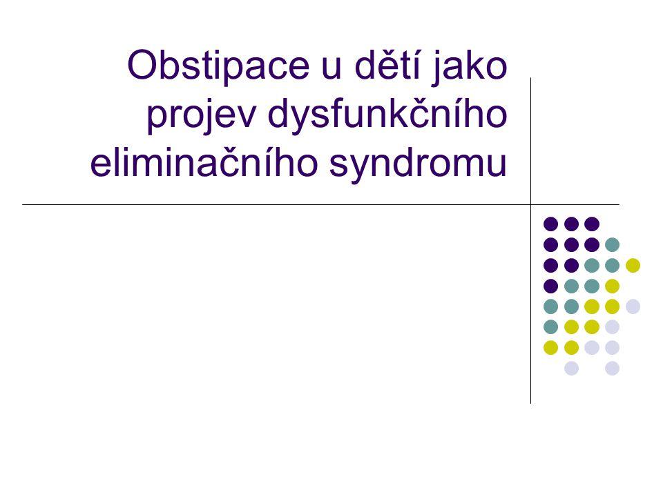 Obstipace u dětí 10 – 25 % klientely GE ambulancí 3 % celkové klientely kliniky změna frekvence změna objemu změna konzistence porucha vyprazdňování