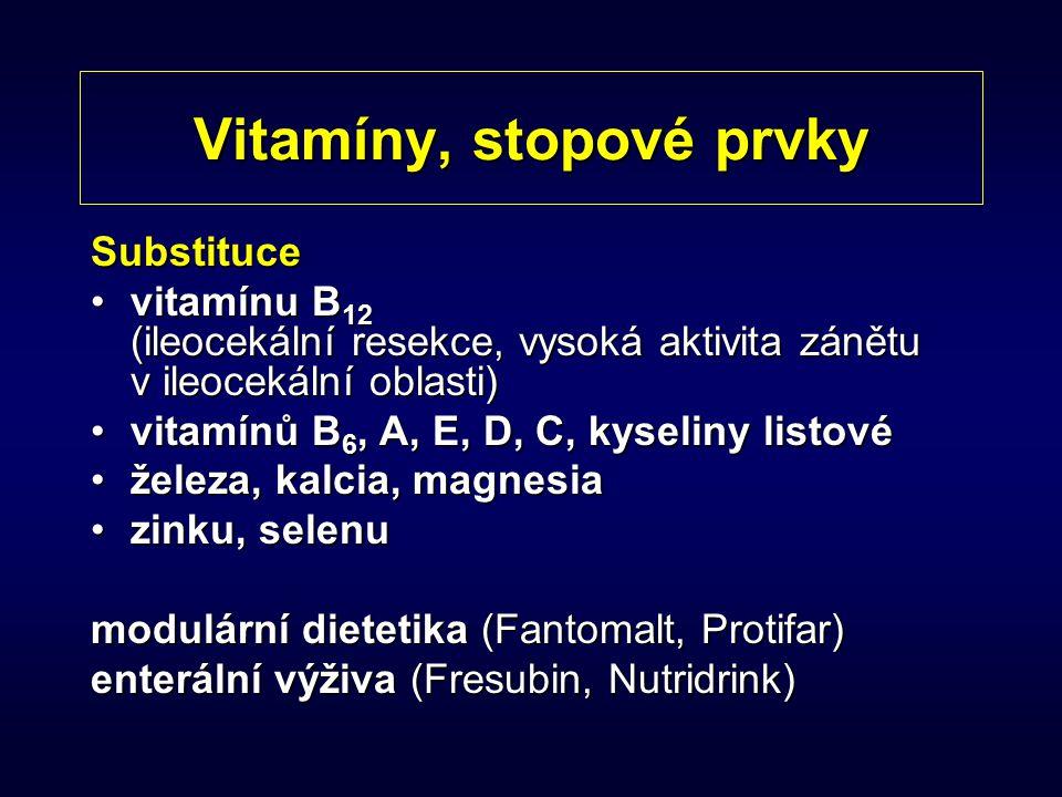 Vitamíny, stopové prvky Substituce vitamínu B 12 (ileocekální resekce, vysoká aktivita zánětu v ileocekální oblasti)vitamínu B 12 (ileocekální resekce