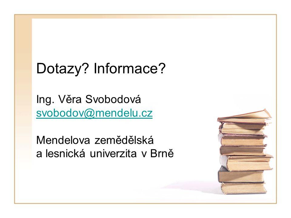 Dotazy. Informace. Ing.