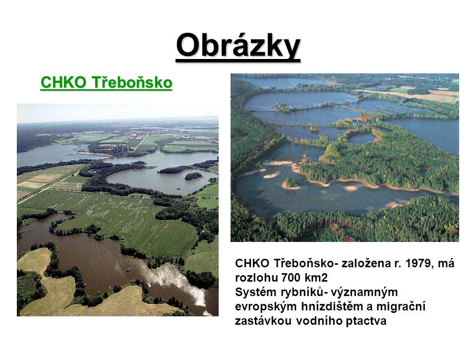Obrázky CHKO Třeboňsko CHKO Třeboňsko- založena r. 1979, má rozlohu 700 km2 Systém rybníků- významným evropským hnízdištěm a migrační zastávkou vodníh