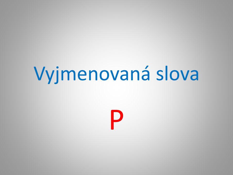 Vyjmenovaná slova P