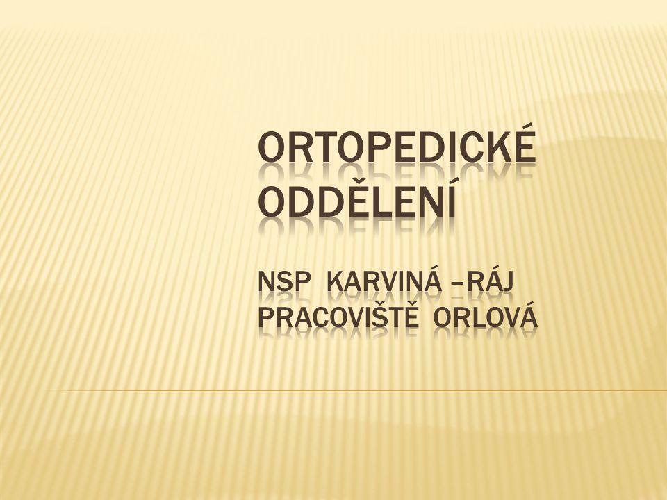  otevření naší ambulance v prostorách NsP Karviná - Ráj  počet lůžek ortopedického oddělení se jeví přiměřený