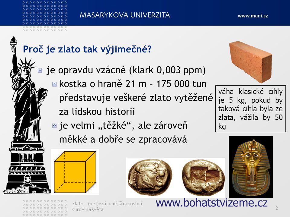 2 Proč je zlato tak výjimečné.