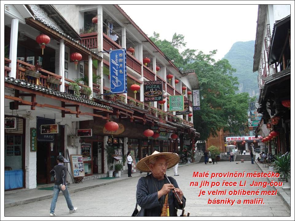 Malé provinční městečko na jih po řece Li Jang-čou je velmi oblíbené mezi básníky a malíři.