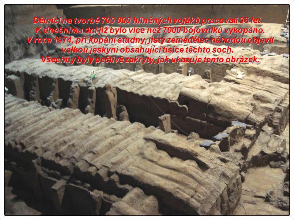 Podzemní armáda hliněných bojovníků - terakotová armáda, vznikla na počátku naší éry na příkaz císaře Qin Shihuanga v okolí Xi'anu.