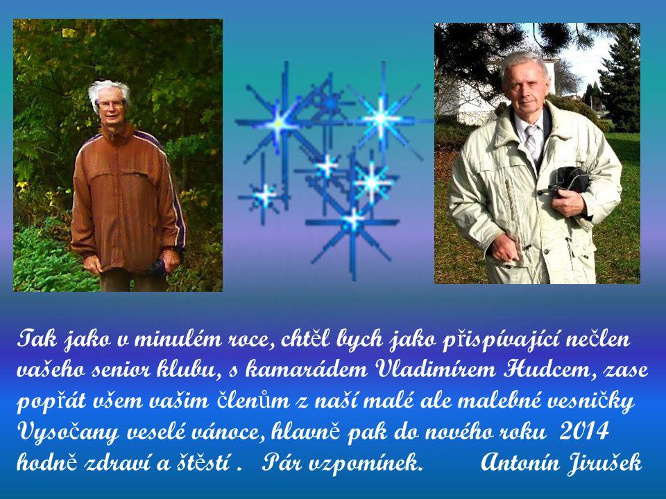 Přejeme všem vánoce veselé, plné lásky a porozumění, ať vás vánoce zahřejí, jsou plné radosti a spokojenosti. V novém roce všechno dobré, hodně zdraví