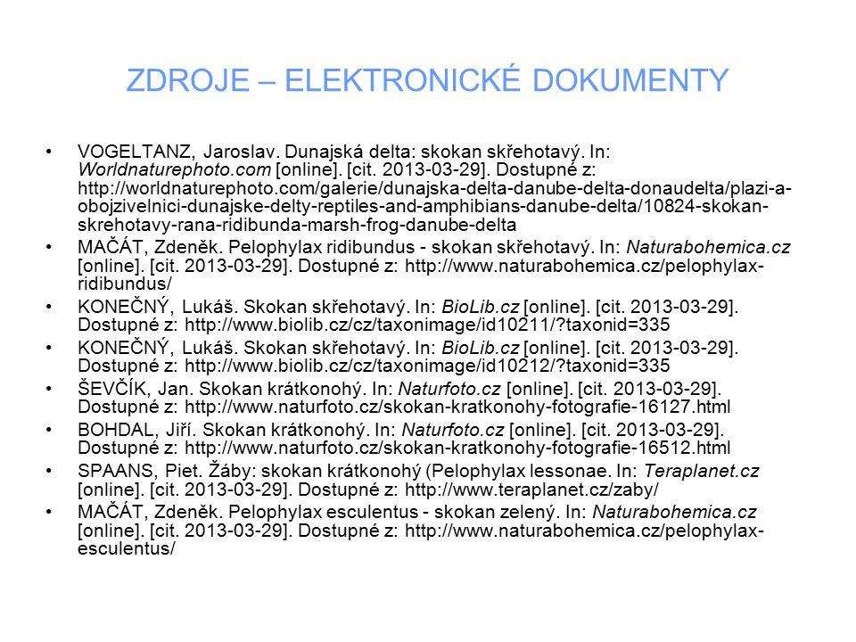 ZDROJE – ELEKTRONICKÉ DOKUMENTY VOGELTANZ, Jaroslav. Dunajská delta: skokan skřehotavý. In: Worldnaturephoto.com [online]. [cit. 2013-03-29]. Dostupné