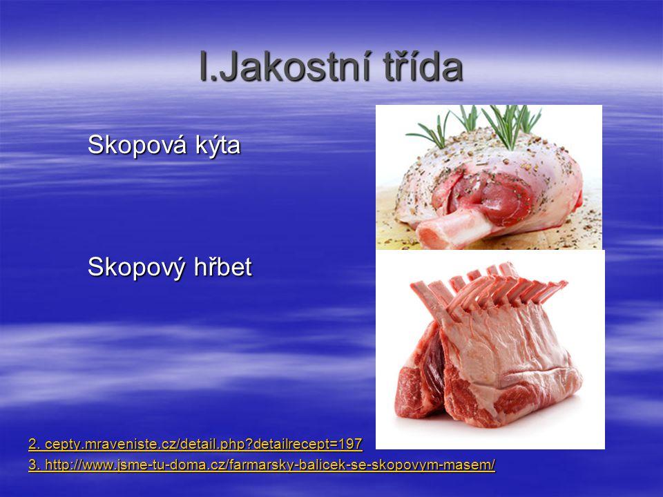 II.Jakostní třída Skopová plec Skopový krk 4. http://www.biomaso-uher.cz/page244en.html 4.
