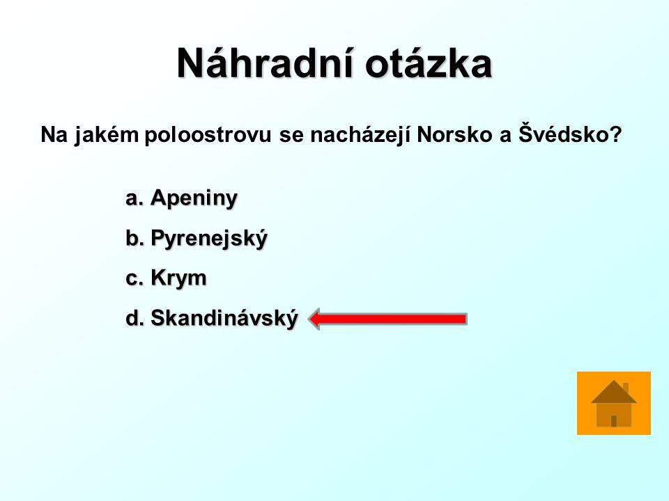 Náhradní otázka Na jakém poloostrovu se nacházejí Norsko a Švédsko.