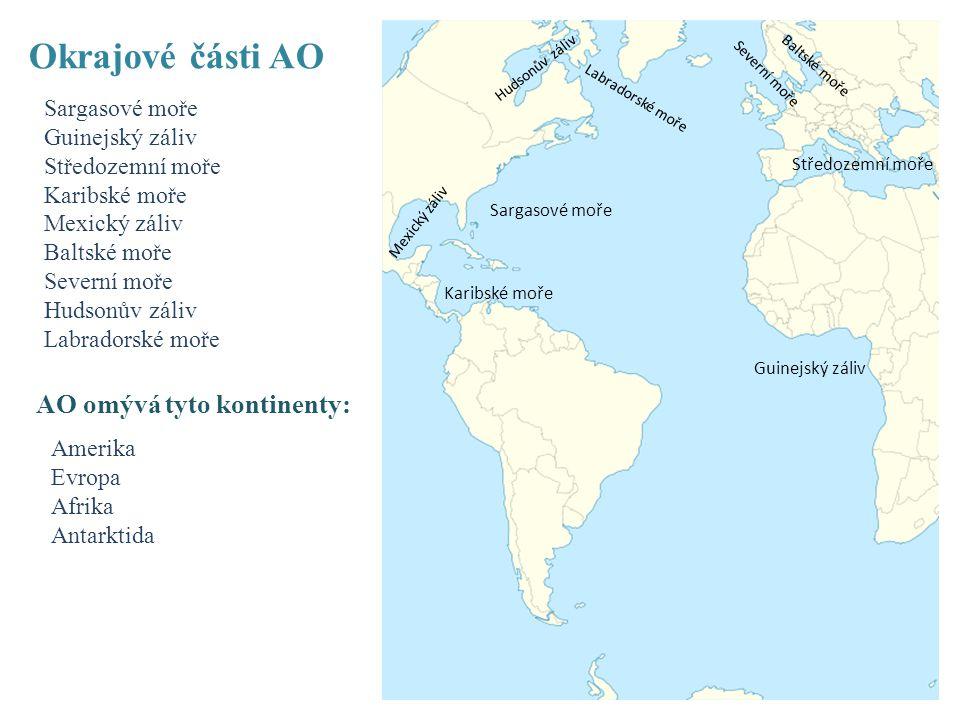 Sargasové moře Guinejský záliv Středozemní moře Karibské moře Mexický záliv Baltské moře Severní moře Hudsonův záliv Labradorské moře Okrajové části A