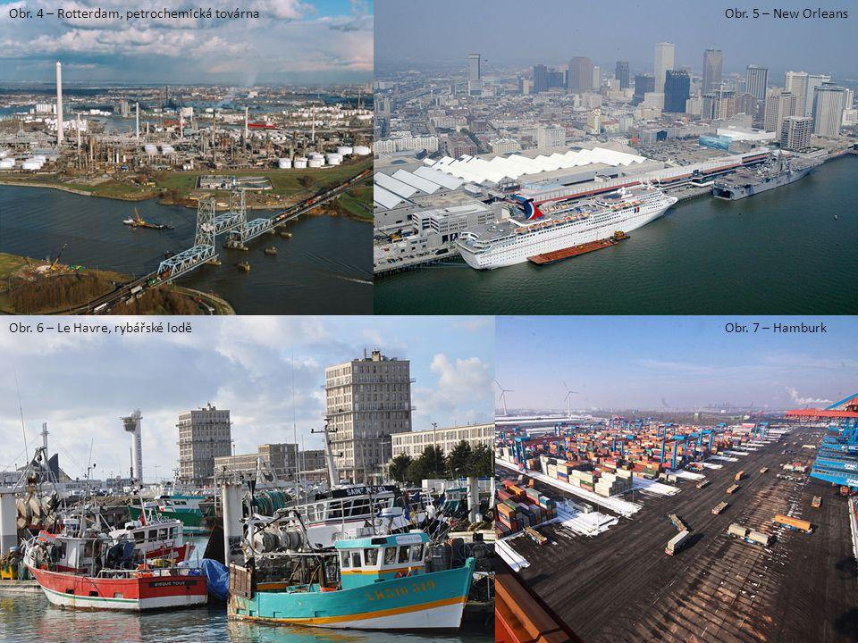 Obr. 4 – Rotterdam, petrochemická továrnaObr. 5 – New Orleans Obr. 6 – Le Havre, rybářské loděObr. 7 – Hamburk