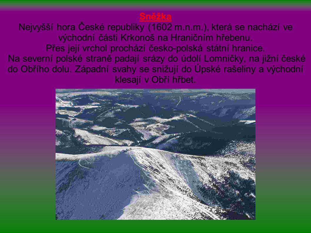 Sněžka Nejvyšší hora České republiky (1602 m.n.m.), která se nachází ve východní části Krkonoš na Hraničním hřebenu. Přes její vrchol prochází česko-p