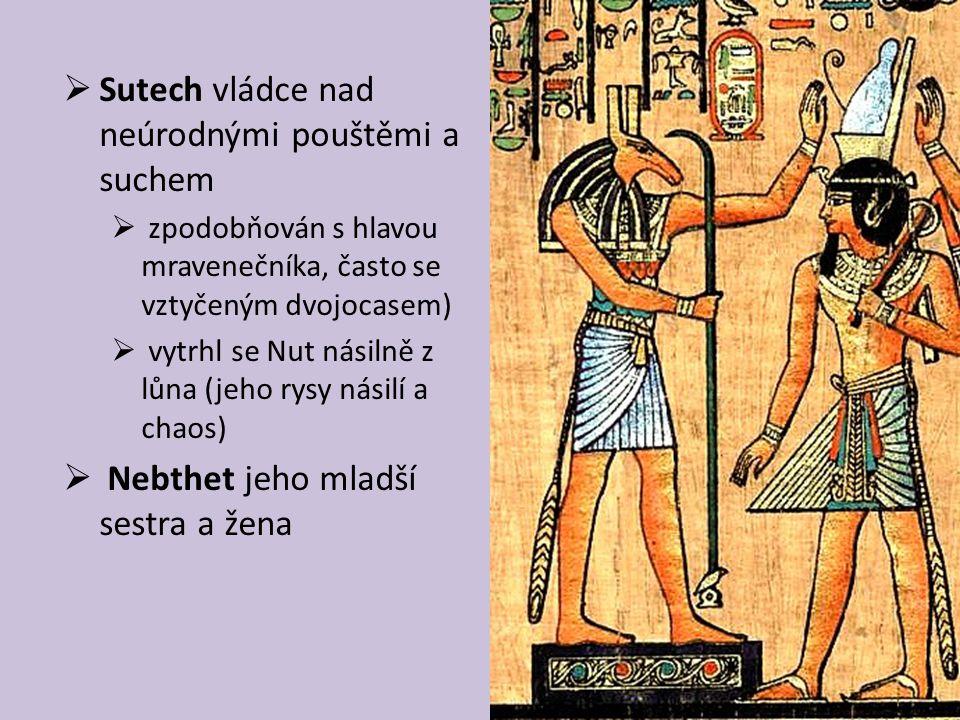  Sutech Usirovi jeho postavení závidí a odhodlá se pomstít  hostina, léčka, vražda  Usirovo tělo rozkouskoval a rozházel po celém Egyptě (dle jiných verzí poslal kusy po Nilu nebo je skryl do kmene stromu)  mytický strom Džed (patří k Usirovým insigniím)  Nebthet projevila svůj žal a pomohla naříkající Esetě nebožtíkovo tělo hledat  po nalezení všech jeho kusů je spojily a Eset v podobě krahujce vdechla máváním křídli Usirovi život  Usir se probouzí k životu na dobu nezbytnou ke ztopoření penisu a vyvrcholení – Eset získává Usirovo semeno a počne Hóra  Usir se odebírá vládnout do říše zesnulých