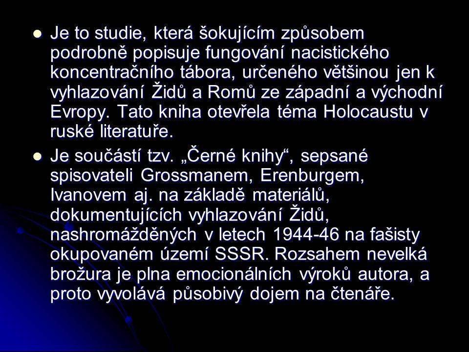 Je to studie, která šokujícím způsobem podrobně popisuje fungování nacistického koncentračního tábora, určeného většinou jen k vyhlazování Židů a Romů