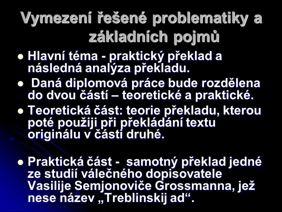 Vymezení řešené problematiky a základních pojmů Hlavní téma - praktický překlad a následná analýza překladu. Hlavní téma - praktický překlad a následn