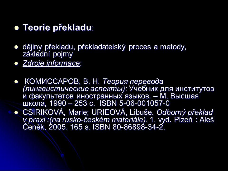 Teorie překladu : Teorie překladu : dějiny překladu, překladatelský proces a metody, základní pojmy dějiny překladu, překladatelský proces a metody, z