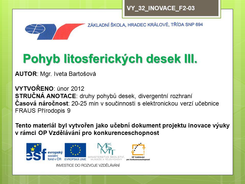 VY_32_INOVACE_F2-03 Pohyb litosferických desek III.