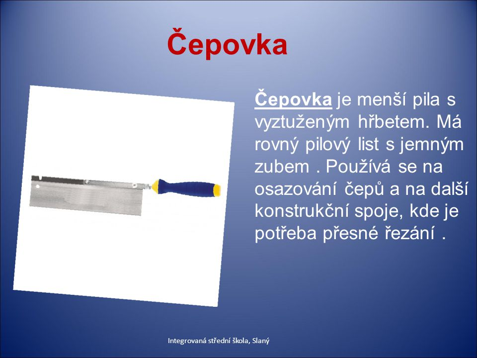 Čepovka Čepovka je menší pila s vyztuženým hřbetem.