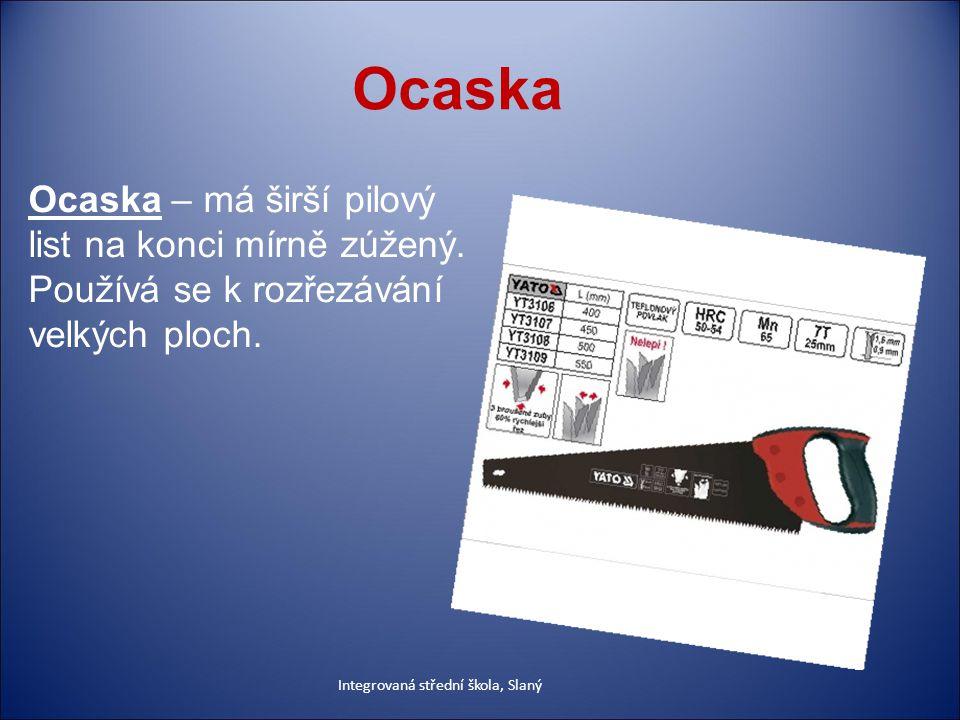Ocaska Ocaska – má širší pilový list na konci mírně zúžený.