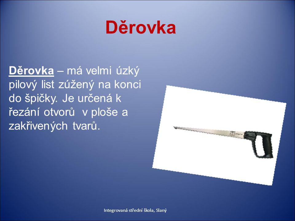 Děrovka Děrovka – má velmi úzký pilový list zúžený na konci do špičky.