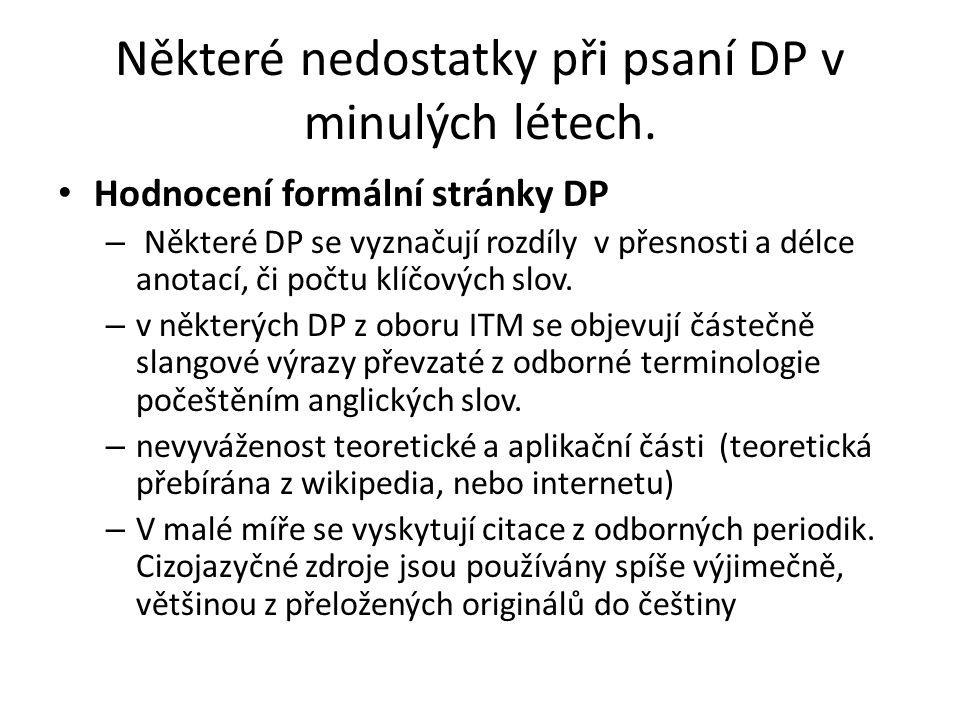 Některé nedostatky při psaní DP v minulých létech. Hodnocení formální stránky DP – Některé DP se vyznačují rozdíly v přesnosti a délce anotací, či poč