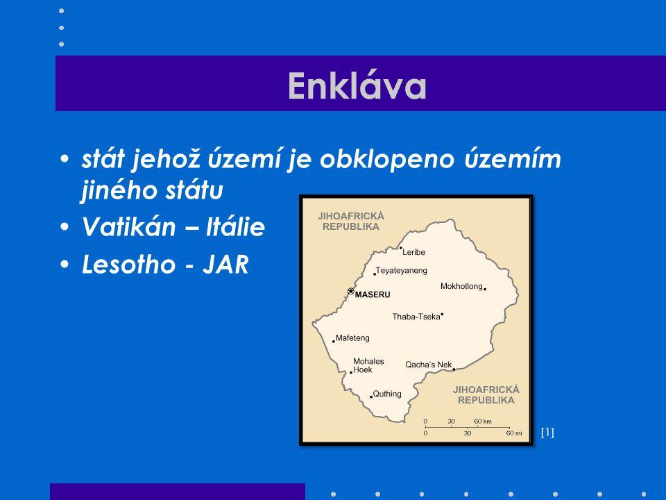 Enkláva stát jehož území je obklopeno územím jiného státu Vatikán – Itálie Lesotho - JAR [1][1]