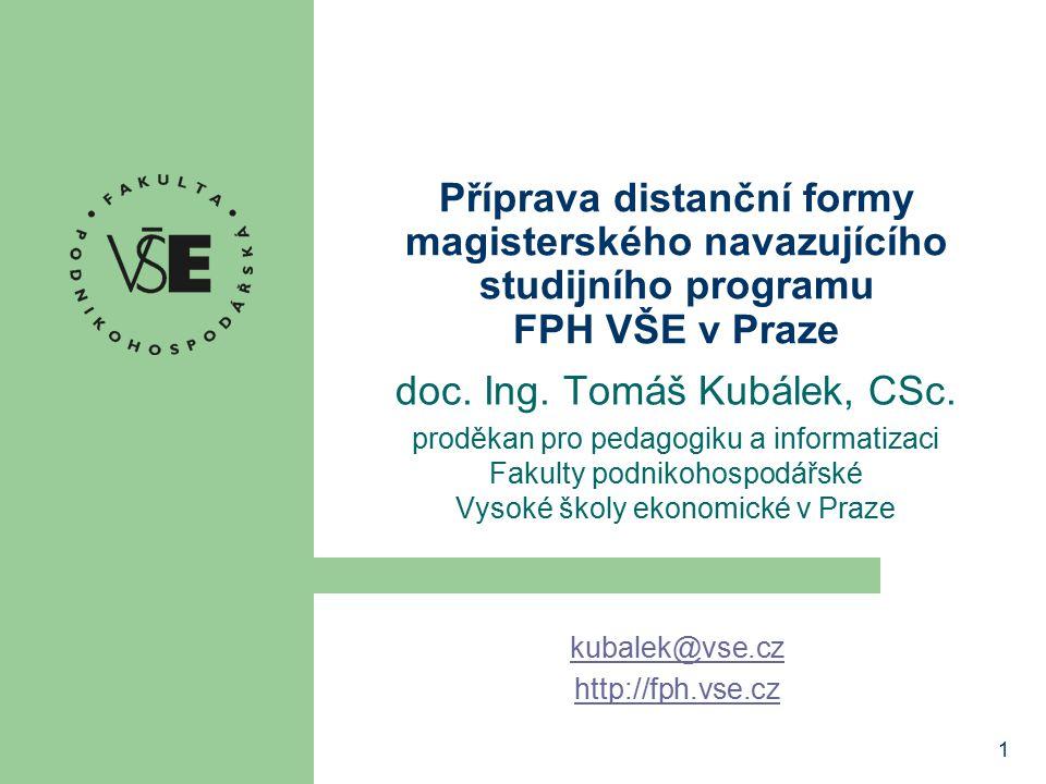1 Příprava distanční formy magisterského navazujícího studijního programu FPH VŠE v Praze doc.