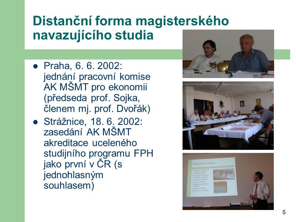 5 Distanční forma magisterského navazujícího studia Praha, 6.