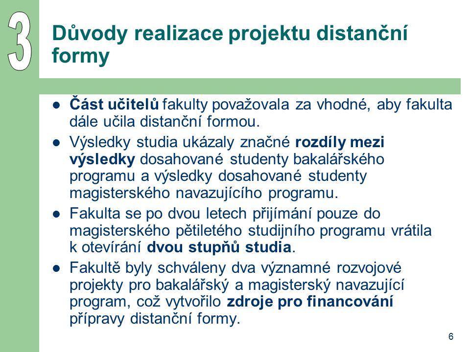 6 Důvody realizace projektu distanční formy Část učitelů fakulty považovala za vhodné, aby fakulta dále učila distanční formou.