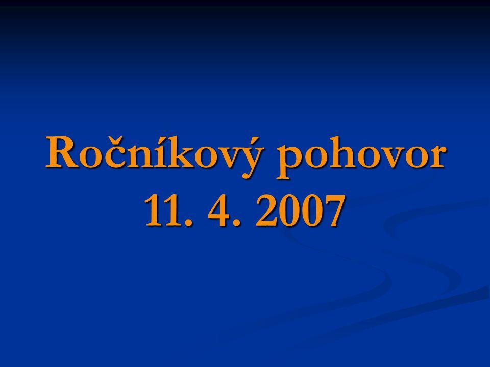 Ročníkový pohovor 11. 4. 2007