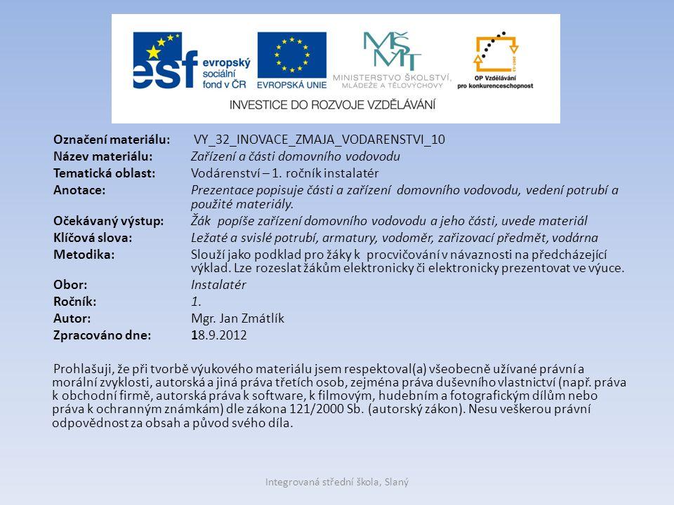 Označení materiálu: VY_32_INOVACE_ZMAJA_VODARENSTVI_10 Název materiálu:Zařízení a části domovního vodovodu Tematická oblast:Vodárenství – 1. ročník in