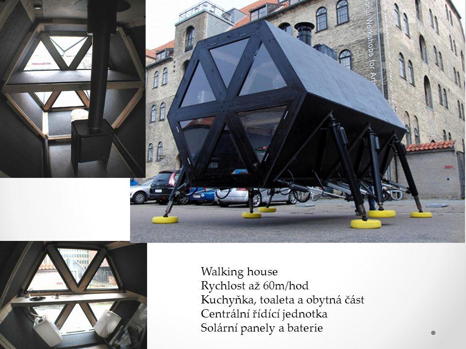 Walking house Rychlost až 60m/hod Kuchyňka, toaleta a obytná část Centrální řídící jednotka Solární panely a baterie