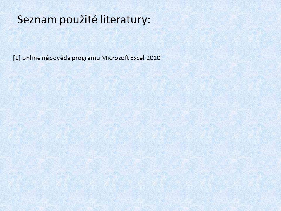 [1] online nápověda programu Microsoft Excel 2010 Seznam použité literatury: