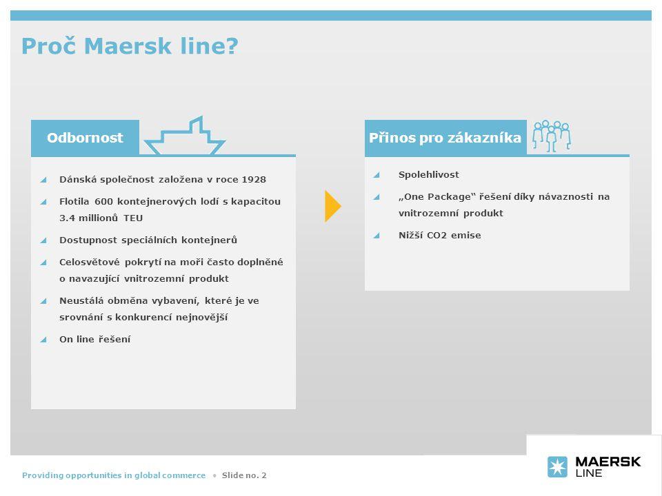 Insert department name via 'View/Header and Footer…' Slide no. 2Providing opportunities in global commerce ● Proč Maersk line?  Dánská společnost zal