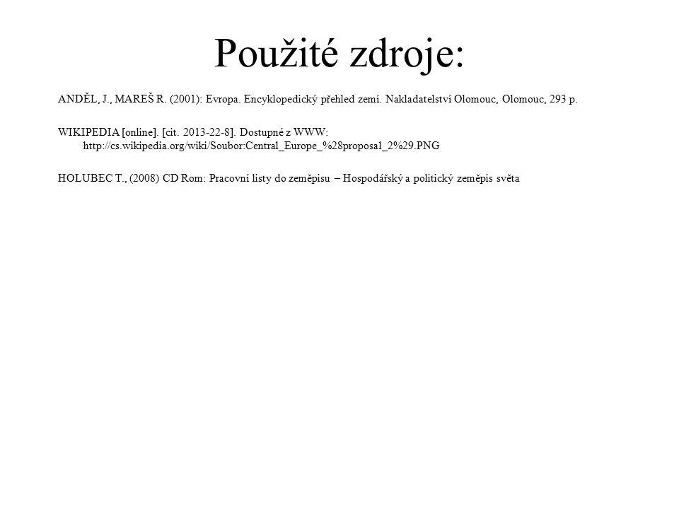 Použité zdroje: ANDĚL, J., MAREŠ R. (2001): Evropa. Encyklopedický přehled zemí. Nakladatelství Olomouc, Olomouc, 293 p. WIKIPEDIA [online]. [cit. 201