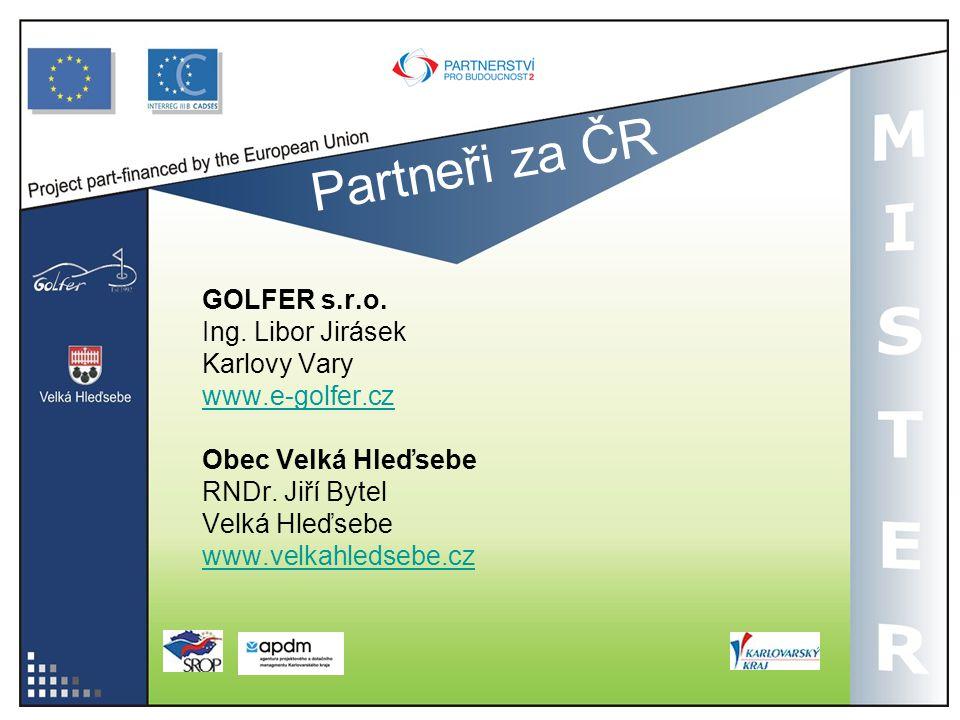 Partneři za ČR GOLFER s.r.o. Ing. Libor Jirásek Karlovy Vary www.e-golfer.cz Obec Velká Hleďsebe RNDr. Jiří Bytel Velká Hleďsebe www.velkahledsebe.cz