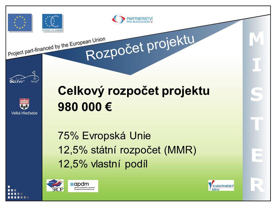 Rozpočet projektu Celkový rozpočet projektu 980 000 € 75% Evropská Unie 12,5% státní rozpočet (MMR) 12,5% vlastní podíl