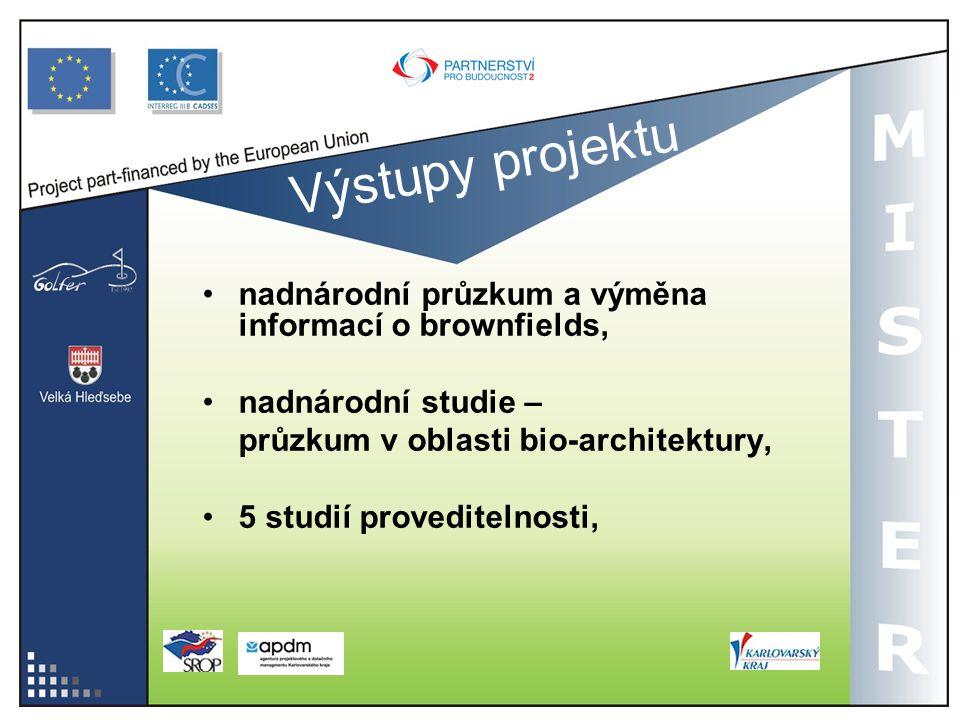 Výstupy projektu nadnárodní průzkum a výměna informací o brownfields, nadnárodní studie – průzkum v oblasti bio-architektury, 5 studií proveditelnosti