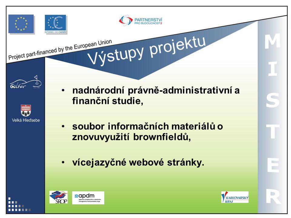 Výstupy projektu nadnárodní právně-administrativní a finanční studie, soubor informačních materiálů o znovuvyužití brownfieldů, vícejazyčné webové str