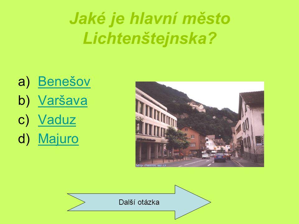 Jaké je hlavní město Lichtenštejnska.