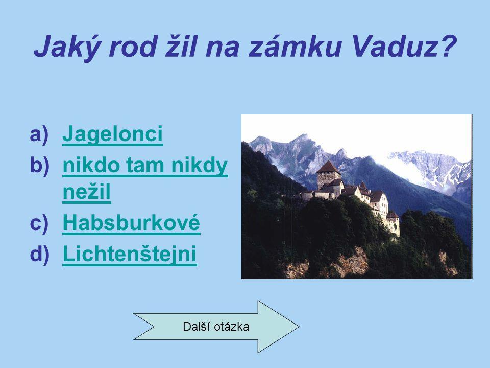 Jaký rod žil na zámku Vaduz.